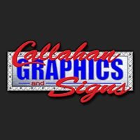 Callahan Graphics and Signs, LLC