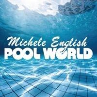 Michele English Pool World