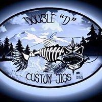 """Double """"D"""" Custom Jigs"""