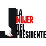 La Mujer del Presidente