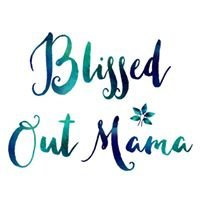 Blissed Out Mama
