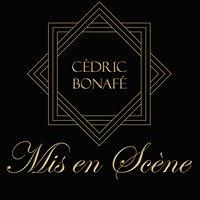 Mis en Scène par                    Cédric Bonafé