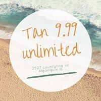 Tan 9.99 Unlimited