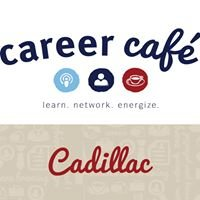 Career Café - Cadillac