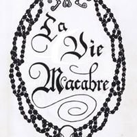 La Vie Macabre