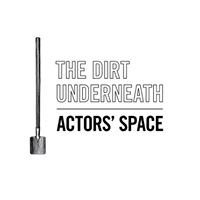 The Dirt Underneath Actors' Space
