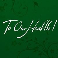 To Our Health