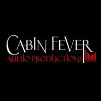 Cabin Fever Audio Productions