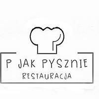 """Restauracja """"P jak Pysznie"""""""