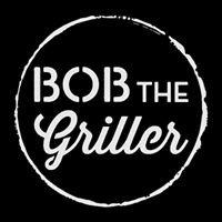 Bob the Griller