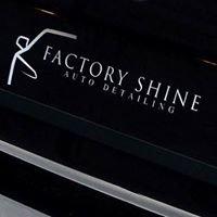 Factory SHINE - Auto Detailing