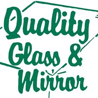 Quality Glass & Mirror