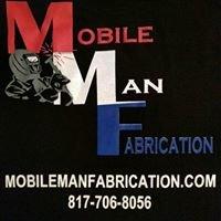 Mobile Man Fabrication