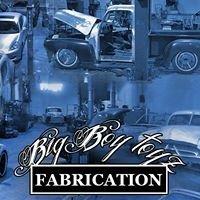 Big Boy Toyz Fabrication