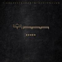 TIARA Restaurant - Fashion Club & Pizza - TIARA Disco