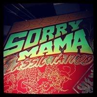 Sorry Mama Tattoo Studio