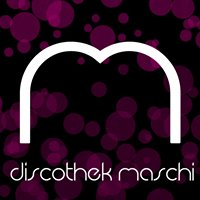 Discothek Maschi