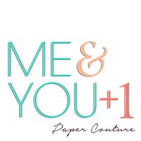 ME & You plus One