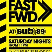 Fast Forward - Sub89 every Saturday