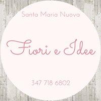 Fiori e Idee - Santa Maria Nuova