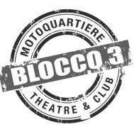 Blocco3, Motoquartiere Club&Theatre