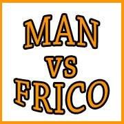 MAN vs FRICO