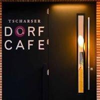 Tscharser Dorfcafe
