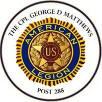 The Cpl. George D. Matthews Post 288 American Legion