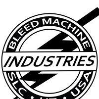 Bleed Machine Industries