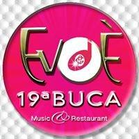 Evoè 19ªBuca - Music & Restaurant