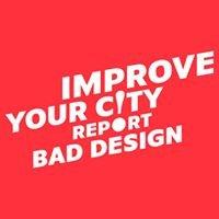 Improve Your City. Report Bad Design.