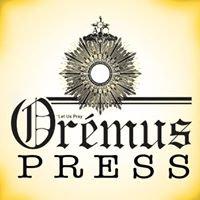 Oremus Press - A Newspaper for Traditional Catholic Families