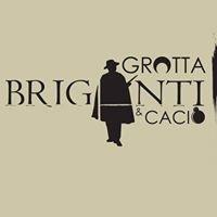 Grotta, Briganti e Cacio