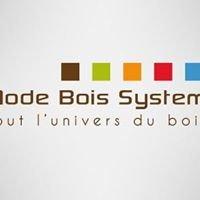 Mode Bois System