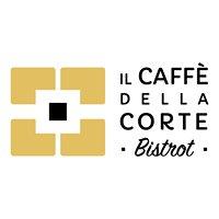 Il Caffè della Corte Bistrot