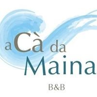 Bed & Breakfast Ca da Maina