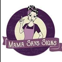 Mama Says Signs