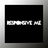 Responsive me