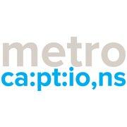 Metro Captions