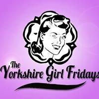 The Yorkshire Girl Fridays