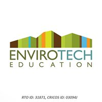Envirotech Education RTO ID: 31871 Cricos Provider Code: 03094j