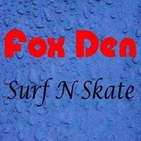 Fox Den Surf & Skate