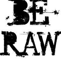 Be Raw