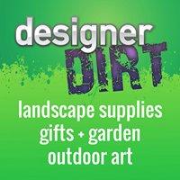 Designer Dirt