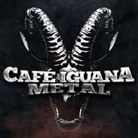 Café Iguana METAL