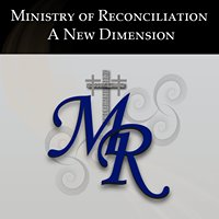 Ministry of Reconciliation A New Dimension