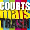 Courts Mais Trash Officiel