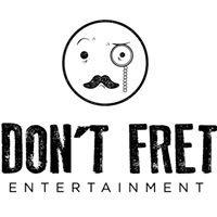 Don't Fret Entertainment
