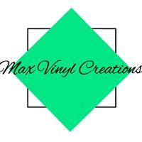 Max Vinyl Creations