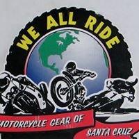We All Ride Santa Cruz - Motorcycle Parts, Accessories, Apparel & Service